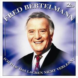 Ich hab' das Lachen nicht verlernt 2005 Fred Bertelmann