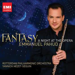 Fantasy - A Night at the Opera 2010 Emmanuel Pahud