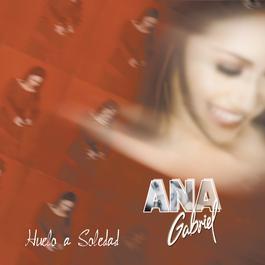 Huelo a Soledad 2001 Ana Gabriel
