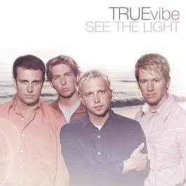 See The Light 2010 True Vibe