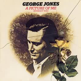 A Picture of Me (Without You) 2008 George Jones