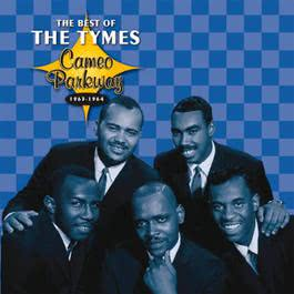 Cameo Parkway - The Best Of The Tymes (Original Hit Recordings) 2010 The Tymes