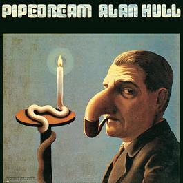 Pipedream 2005 Alan Hull
