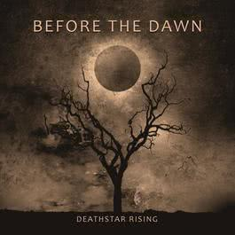 Deathstar Rising 2017 Before The Dawn