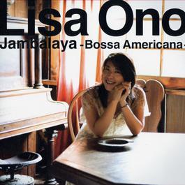 Jambalaya -Bossa Americana- 2006 Lisa Ono