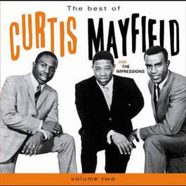 The Best Of .... Vol 2 2005 Curtis Mayfield; The Impressions