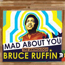 Mad About You - The Anthology 2017 Bruce Ruffin