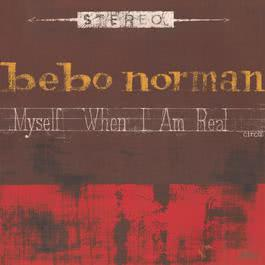 Myself When I Am Real 2010 Bebo Norman