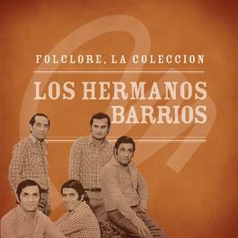 Folclore - La Colección - Los Hermanos Barrios 2008 Los Hermanos Barrios