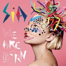 We Are Born 2010 Sia