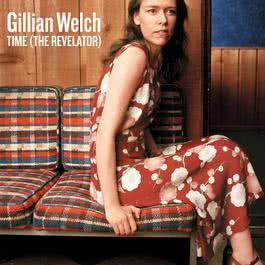 Time (The Revelator) 2018 Gillian Welch