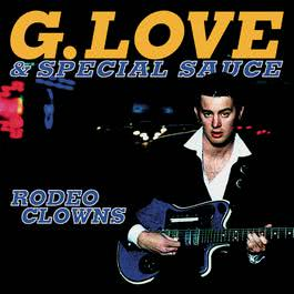 Rodeo Clowns 2010 G. Love & Special Sauce