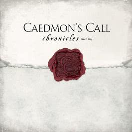 Chronicles 1992-2004 2010 Caedmon's Call