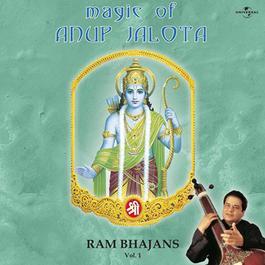 Magic Of Anup Jalota - Ram Bhajans Vol. 1 2005 Anup Jalota