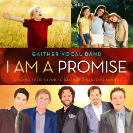 I Am A Promise 2011 Gaither Vocal Band
