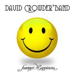 Summer Happiness 2010 David Crowder Band