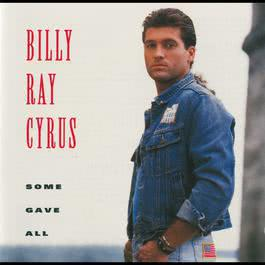 Some Gave All 1992 Billy Ray Cyrus
