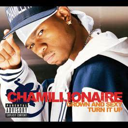 Grown & Sexy/Turn It Up 2006 Chamillionaire