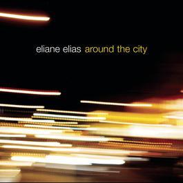 Around The City 2006 Eliane Elias