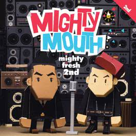 Mighty Fresh 2011 Mighty Mouth
