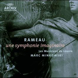 Rameau: Une symphonie imaginaire 2005 Rameau