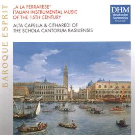 A La Ferrarese: Italian Instrumental Music Of The 15th Century 1998 Schola Cantorum Basiliensis