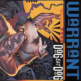 Dog Eat Dog 1992 Warrant