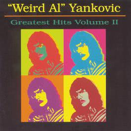 Greatest Hits, Vol. 2 2006 Weird Al Yankovic