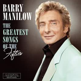 The Greatest Songs Of The Fifties 2006 Barry Manilow