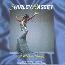 Let Me Sing And I'm Happy 2003 Bassey, Shirley