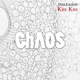Kiss Kiss 2012 Chaos