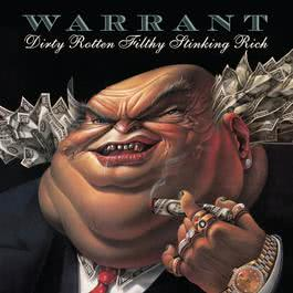 Dirty Rotten Filthy Stinking Rich 1989 Warrant