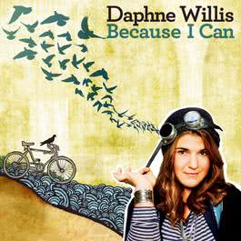 Because I Can 2011 Daphne Willis