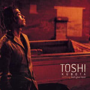 Nothing But Your Love 2000 Toshinobu Kubota