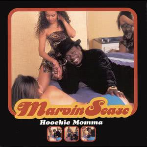 Hoochie Momma 1999 Marvin Sease
