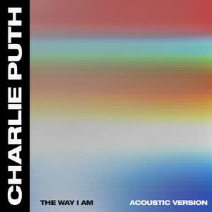 The Way I Am (Acoustic) 2018 Charlie Puth