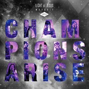 Champions Arise dari LOJ Worship