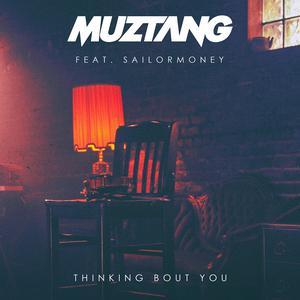 Thinking Bout You dari Muztang