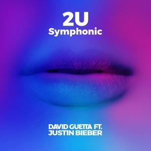 2U (feat. Justin Bieber) [Symphonic] 2017 David Guetta; Justin Bieber