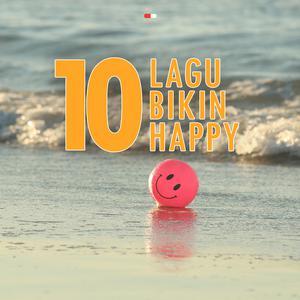 10 Lagu Bikin Happy 2018 Various Artists