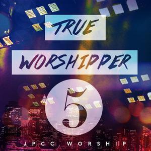 True Worshipper 5 dari JPCC Worship Youth