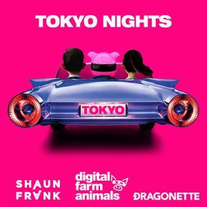 Tokyo Nights 2018 Digital Farm Animals; Shaun Frank; Dragonette