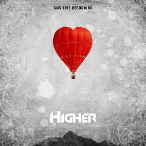Higher : Berkenan Bagimu dari GMS Live