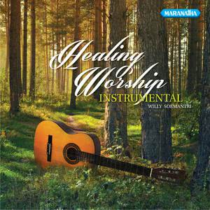 Healing Worship dari Willy Soemantri
