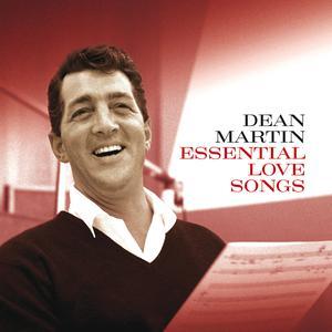 Essential Love Songs 2013 Dean Martin