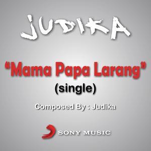 Mama Papa Larang 2012 Judika