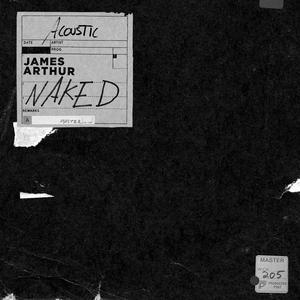 Naked (Acoustic Version) 2017 James Arthur