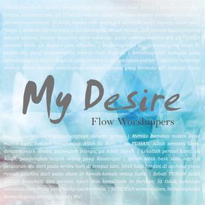 My Desire dari Flow Worshippers