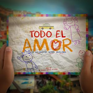 Todo El Amor (feat. Maluma & Wisin) 2018 De La Ghetto; Maluma; Wisin