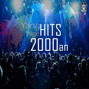 Yang Ngehits 2000an 2016 Various Artists